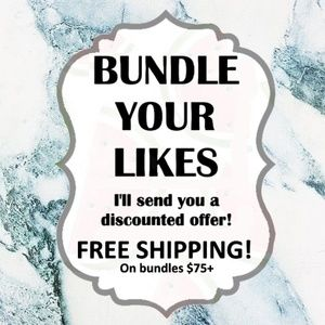 Bundle your likes for bundle deals + free shipping